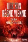 Que son règne vienne by Gilles Milo-Vacéri