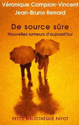 De source sûre: Nouvelles rumeurs d'aujourd'hui par Véronique Campion-Vincent, Jean-Bruno Renard