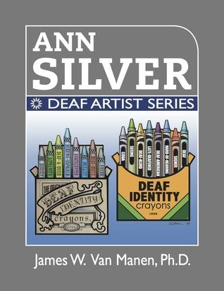 Ann Silver: Deaf Artist Series