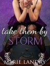 Take Them by Storm by Marie Landry