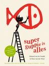 Superguppie is alles by Edward van de Vendel