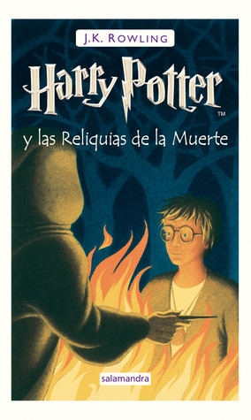 Harry Potter y las Reliquias de la Muerte (Harry Potter, #7)