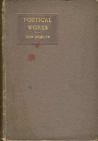 The Poetical Works of Jean Ingelow
