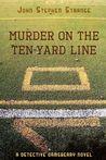 Murder on the Ten-Yard Line