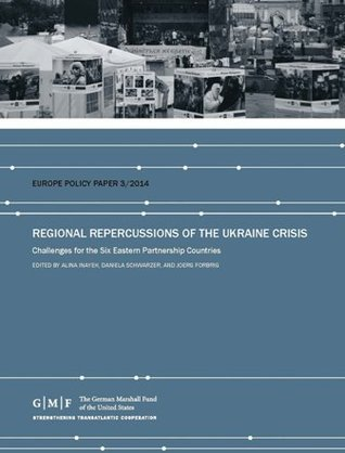 Regional Repercussions of the Ukraine Crisis: Challenges for the Six Eastern Partnership Countries