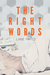 The Right Words (Right and Wrong, #1) by Lane Hayes