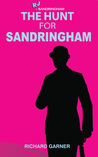 The Hunt for Sandringham (RJ & Sandringham, #3)