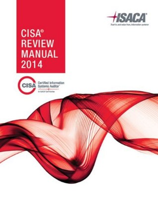 cisa review manual by isaca rh goodreads com cisa review manual 2018 cisa review manual 26th