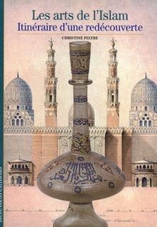 Les arts de L'Islam : Itinéraire d'une redécouverte
