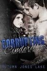 Corrupting Cinderella by Autumn Jones Lake
