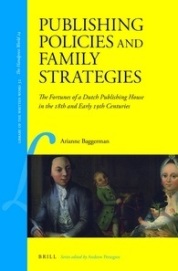 Publishing Policies and Family Strategies: The Fortunes of a Dutch Publishing House in the 18th and Early 19th Centuries