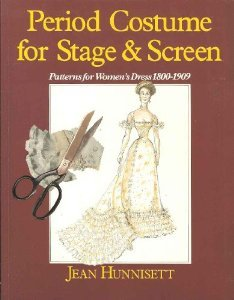 Period Costume for Stage & Screen: Patterns for Womens' Dress, 1800 - 1909