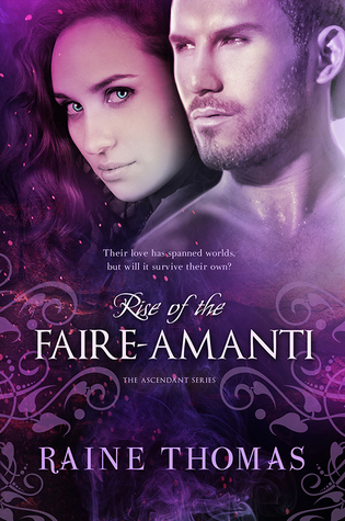 Rise of the Faire-Amanti (Ascendant, #3)