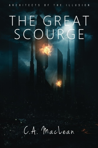The Great Scourge (Architects Of The Illusion, #2)