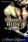 Too Wild to Ride (Steel Veins MC, #2)