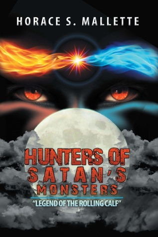 Hunters of Satan's Monsters (Legend of the Rolling Calf, #1)