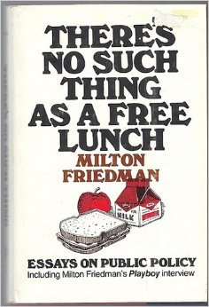 there s no such thing as a lunch by milton friedman 157394