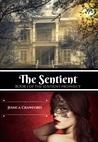 The Sentient (The Sentient Prophecy, #1)