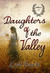 Daughters Of The Valley (Wildflowers, #3)