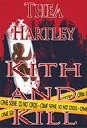 Kith And Kill by Thea Hartley
