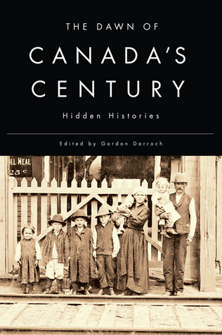 the-dawn-of-canada-s-century-hidden-histories
