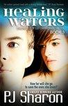 Healing Waters by P.J. Sharon