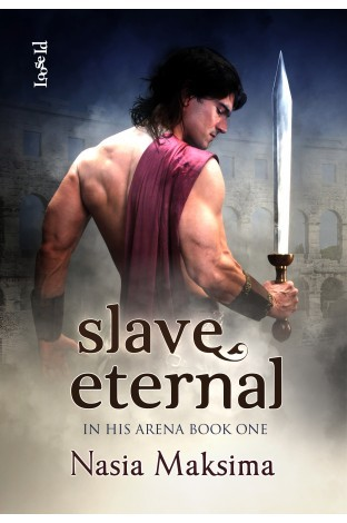 Slave Eternal (In His Arena, #1)