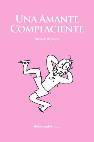 Una amante complaciente by Xavier Àgueda