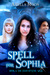 Spell for Sophia by Ariella Moon
