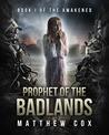 Prophet of the Badlands (The Awakened, #1)