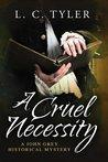 A Cruel Necessity (John Grey Historical Mystery, #1)
