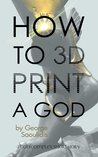 How To 3D Print A God by George Saoulidis