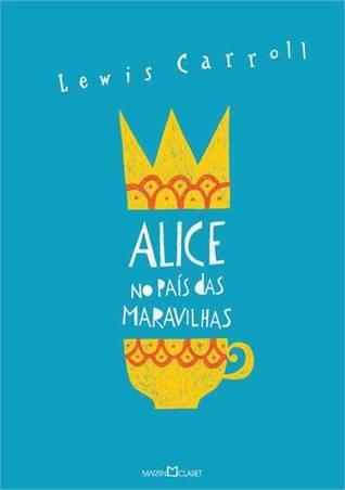 Alice no País das Maravilhas / Alice através do espelho