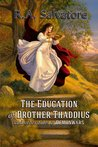 The Education of Brother Thaddius and Other Tales of DemonWars by R.A. Salvatore