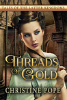 Threads of Gold (Tales of the Latter Kingdoms, #6)