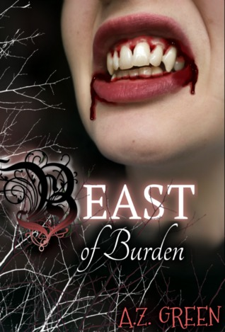 Beast of Burden (The Hidden Blood Series, #2)