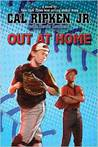 Out at Home by Cal Ripken Jr.