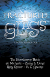 Fractured Glass by Tia Silverthorne Bach