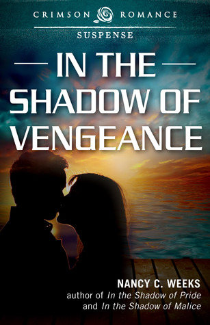 In the Shadow of Vengeance by Nancy C. Weeks
