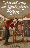 What Went Wrong With Mrs Milliard's Mech? (Inspector Ambrose Mysteries, #1)