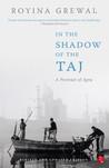 In the Shadow of the Taj: A Portrait of Agra
