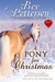 A Pony for Christmas: A Mon...