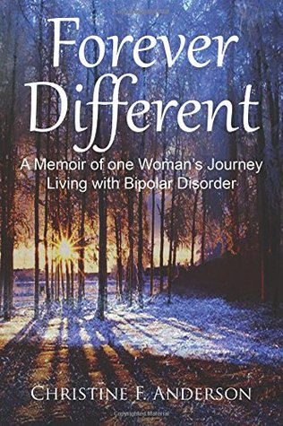 Forever Different: A Memoir of One Woman's Journey Living with Bipolar Disorder