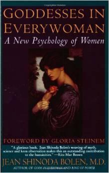 Goddesses in everywoman: a new psychology of women by Jean Shinoda Bolen