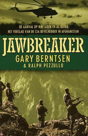 Jawbreaker: De aanval op Bin Laden en al-Qaida: Het verslag van de CIA-bevelhebber in Afghanistan