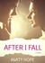 After I Fall by Amity Hope