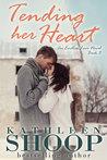 Tending Her Heart (Endless Love #3)