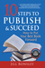 10 Steps to Publish & Succeed by Jill Ronsley