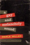 A Gay and Melancholy Sound by Merle Miller