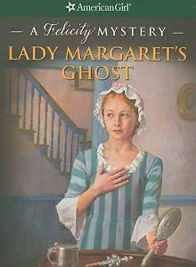 Lady Margaret's Ghost: A Felicity Mystery (American Girl Mysteries (Quality))